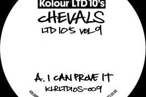 Chevals – I Can Prove It [Kolour LTD]